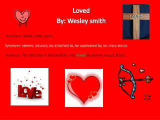 Loved By: Wesley smith