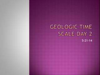 Geologic time scale day 2