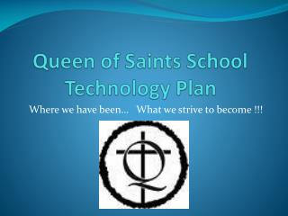 Queen of Saints School Technology Plan