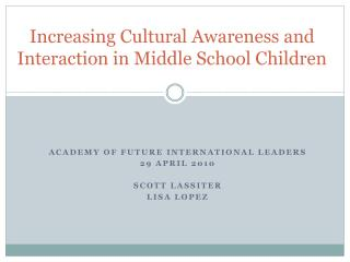 Increasing Cultural Awareness and Interaction in Middle School Children