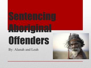 Sentencing Aboriginal Offenders