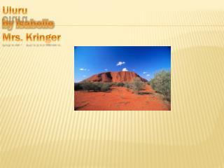 Uluru by Isabelle  Mrs.  Kringer