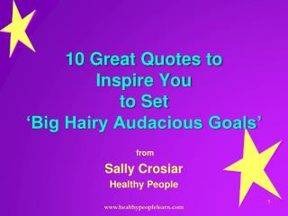 10 Great Quotes to  Inspire You  to Set  'Big Hairy Audacious Goals'