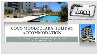 Find Luxury at Coco Mooloolaba Holiday Accommodation