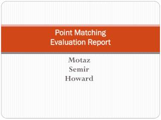 Point Matching  Evaluation Report