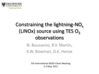 Constraining the lightning- NO x  ( LiNOx ) source using TES O 3  observations
