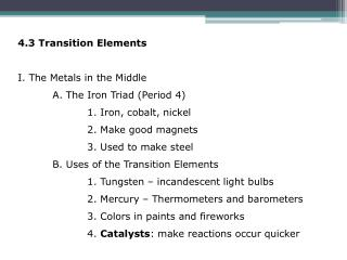 4.3 Transition Elements I. The Metals in the Middle 	A. The Iron Triad (Period 4)