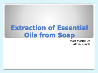 Extraction of Essential Oils from Soap
