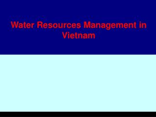 Water Resources Management in Vietnam