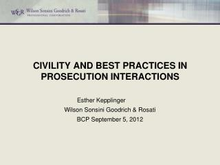 CIVILITY AND BEST PRACTICES IN PROSECUTION INTERACTIONS