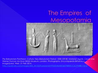 The Empires  of  M esopotamia