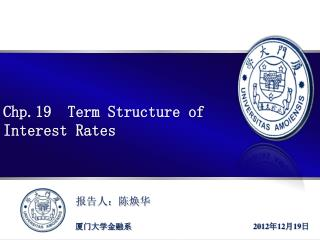 Chp.19  Term Structure of  Interest Rates