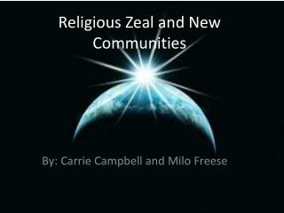 Religious Zeal and New Communities