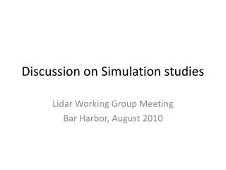Discussion on Simulation studies