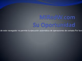 MiRedW Su Oportunidad