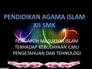 Pengaruh Masuknya Islam