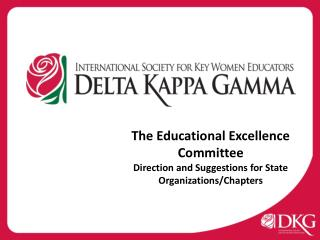 The Educational Excellence Committee Direction and Suggestions for State Organizations/Chapters