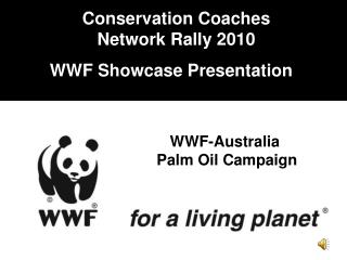 Conservation Coaches Network Rally 2010 WWF Showcase Presentation