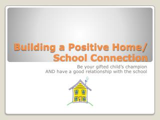 Building a Positive Home/  School Connection