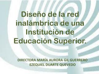Diseño de la red inalámbrica de una Institución de  Educación Superior.