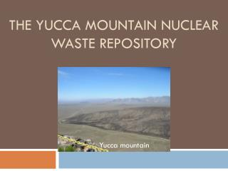 The Yucca Mountain nuclear waste repository