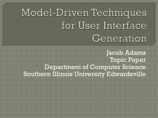 Model-Driven Techniques for User Interface Generation