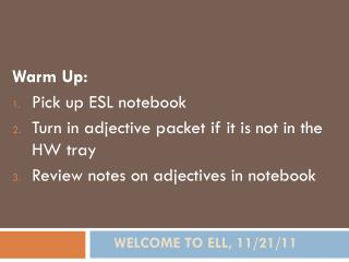 Welcome to ELL, 11/21/11