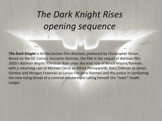 The Dark Knight Rises opening sequence