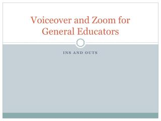 Voiceover and Zoom for General Educators
