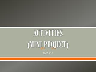 ACTIVITIES (MINI PROJECT)