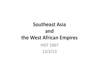 Southeast Asia and the West African Empires