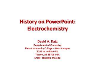 History on PowerPoint: Electrochemistry