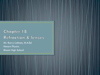 Chapter 18 Refraction & lenses