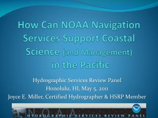 How Can NOAA Navigation Services Support Coastal Science  (and Management)  in the Pacific