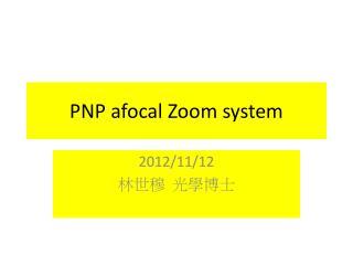 PNP  afocal  Zoom system