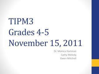 TIPM3 Grades 4-5 November 15, 2011