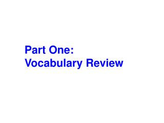 Part One:  Vocabulary Review