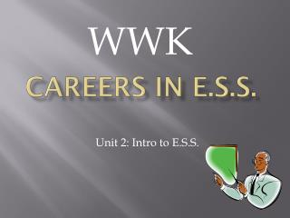 Careers In E.S.S.