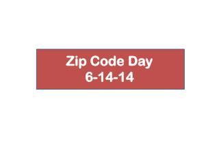 Zip Code Day 6-14-14