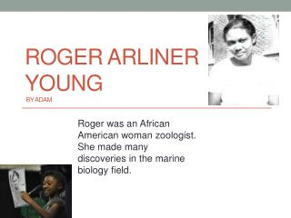 Roger  Arliner  Young By Adam