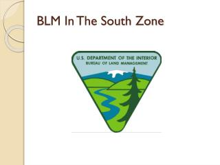 BLM In The South Zone