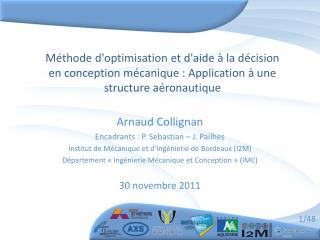 Arnaud  Collignan Encadrants  : P.  Sebastian  – J.  Pailhes