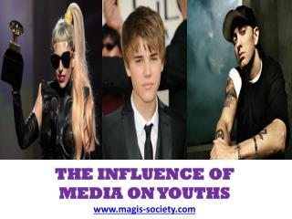 THE INFLUENCE OF MEDIA ON YOUTHS magis-society