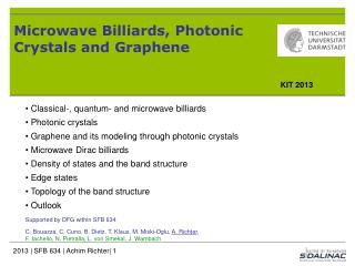 Microwave Billiards ,  Photonic  Crystals  and Graphene
