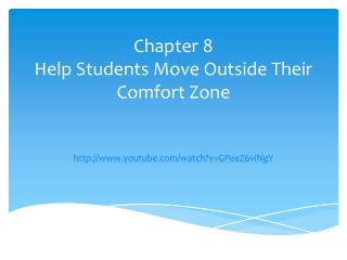 Chapter 8 Help Students Move Outside Their Comfort Zone