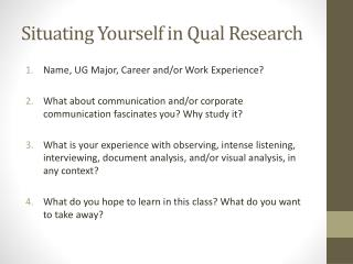 Situating Yourself in  Qual  Research