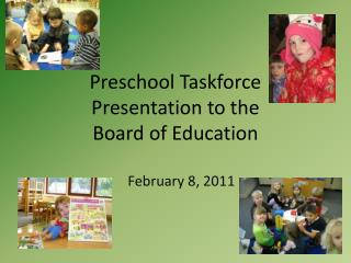 Preschool Taskforce Presentation to the  Board of Education