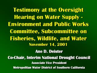 Testimony at the Oversight Hearing on Water Supply - Environment and Public Works Committee, Subcommittee on Fisheries,