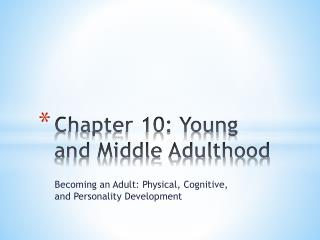 Chapter 10: Young and Middle Adulthood