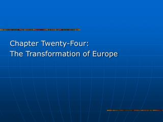 Chapter Twenty-Four:  The Transformation of Europe